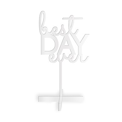 Best Day Ever Acrylic Sign   White
